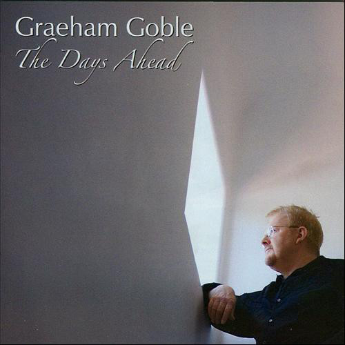 Graeham Goble ‎– The Days Ahead